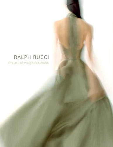 Ralph Rucci : The Art of Weightlessness
