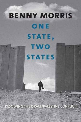 One State, Two States: Resolving the Israel/Palestine: Benny Morris