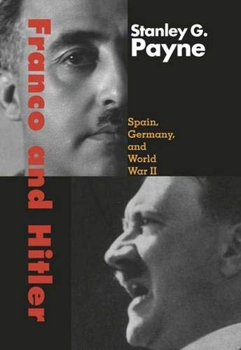 9780300122824: Franco and Hitler: Spain, Germany, and World War II