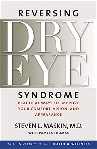 9780300122855: Reversing Dry Eye Syndrome: Practical Ways to Improve Your Comfort, Vision, and Appearance (Yale University Press Health & Wellness)