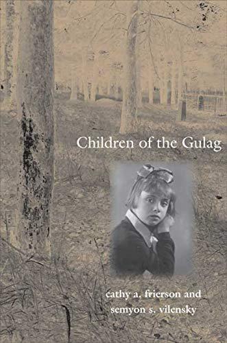 9780300122930: Children of the Gulag (Annals of Communism Series)