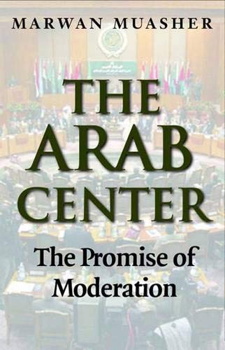 9780300123005: The Arab Center: The Promise of Moderation