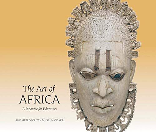 9780300123128: The Art of Africa: A Resource for Educators (Metropolitan Museum of Art Publications)