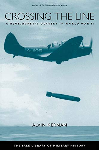 9780300123159: Crossing the Line: A Bluejacket's Odyssey in World War Two (Yale Library of Military History)