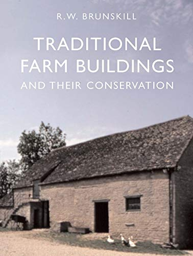 9780300123197: Traditional Farm Buildings and Their Conservation (Vernacular Buildings) (Vernacular Buildings (Yale))