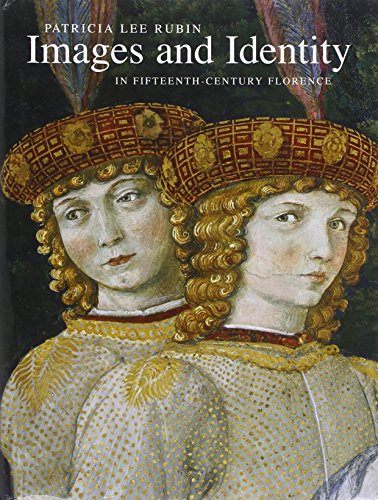 9780300123425: Images and Identity in Fifteenth-Century Florence