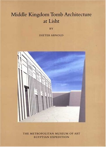 9780300123449: Middle Kingdom Tomb Architecture at Lisht (Egyptian Expedition Publications of The Metropolitan Museum of Art)