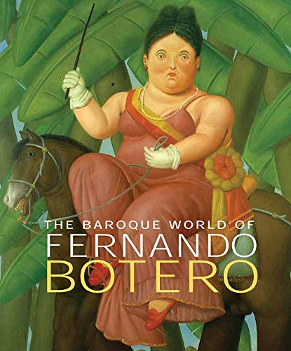 9780300123593: The Baroque World of Fernando Botero