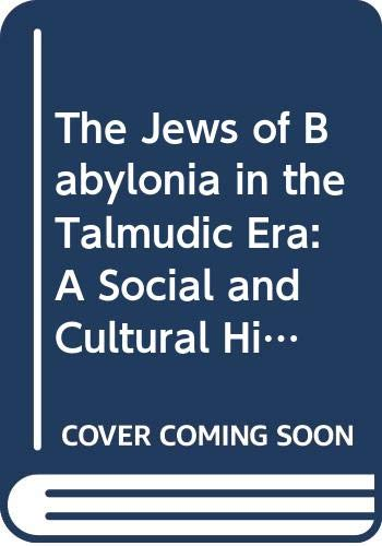 9780300123616: The Jews of Babylonia in the Talmudic Era: A Social and Cultural History