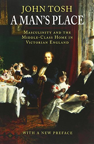 9780300123623: A Man's Place: Masculinity and the Middle-Class Home in Victorian England