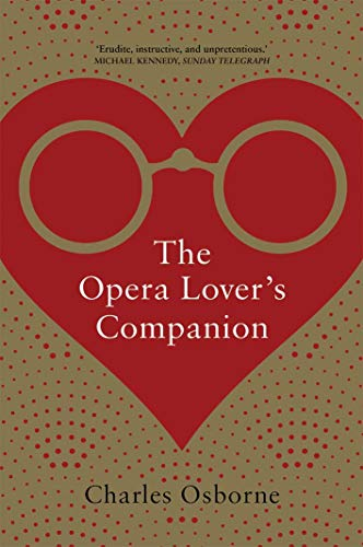 The Opera Lover's Companion: Osborne, Charles