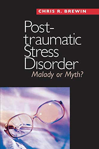 9780300123746: Posttraumatic Stress Disorder: Malady or Myth? (Current Perspectives in Psychology)