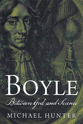 9780300123814: Boyle: Between God and Science