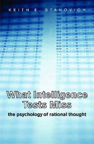 9780300123852: What Intelligence Tests Miss: The Psychology of Rational Thought