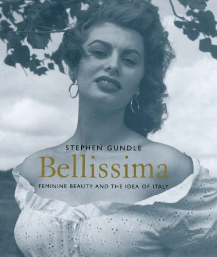 9780300123876: Bellissima: Feminine Beauty and the Idea of Italy
