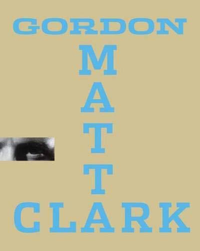Gordon Matta-Clark : You Are the Measure: Elizabeth Sussman