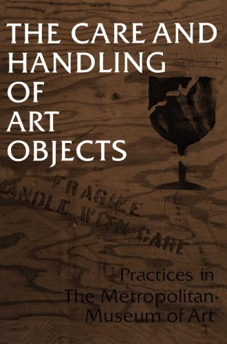 9780300123975: The Care and Handling of Art Objects: Practices in The Metropolitan Museum of Art