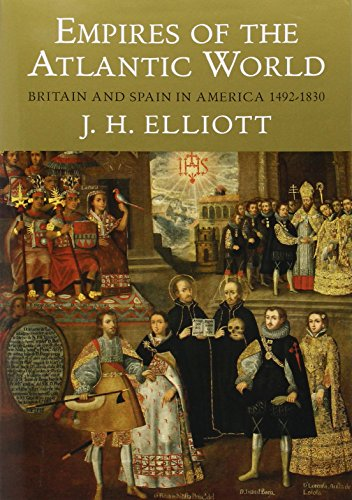 9780300123999: Empires of the Atlantic World: Britain and Spain in America 1492-1830