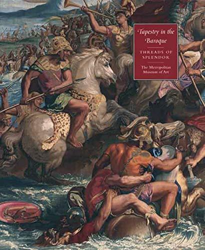 9780300124071: Tapestry in the Baroque: Threads of Splendor