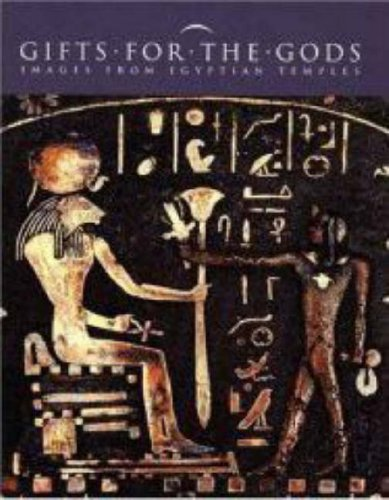 Gifts For The Gods: Images From Egyptian Temples.: Hill, Marsha With Schorsch, Deborah (technical ...