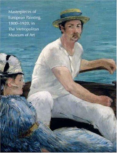 9780300124125: Masterpieces of European Painting, 1800-1920, in The Metropolitan Museum of Art