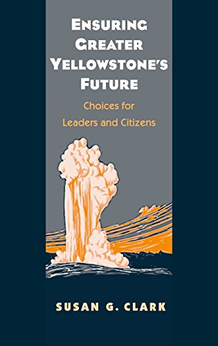 9780300124224: Ensuring Greater Yellowstone's Future: Choices for Leaders and Citizens