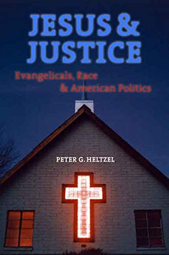 9780300124330: Jesus and Justice: Evangelicals, Race, and American Politics