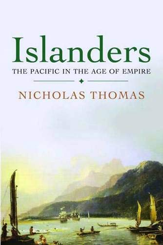 9780300124385: Islanders: The Pacific in the Age of Empire
