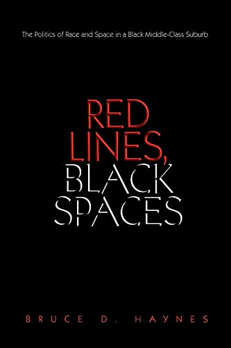 9780300124545: Red Lines, Black Spaces: The Politics of Race and Space in a Black Middle-Class Suburb