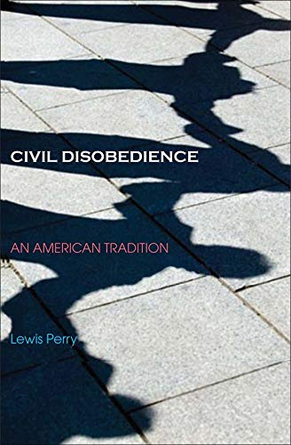 9780300124590: Civil Disobedience: An American Tradition