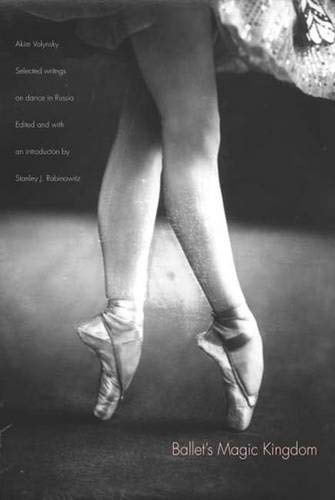 9780300124620: Ballet's Magic Kingdom: Selected Writings on Dance in Russia, 1911-1925