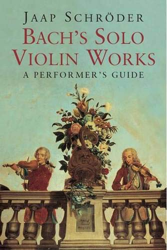 9780300124668: Bach's Solo Violin Works: A Performer's Guide