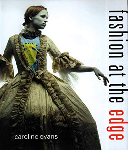 9780300124675: Fashion at the Edge: Spectacle, Modernity, and Deathliness