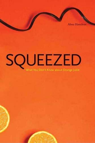 9780300124712: Squeezed: What You Don't Know About Orange Juice (Yale Agrarian Studies Series)
