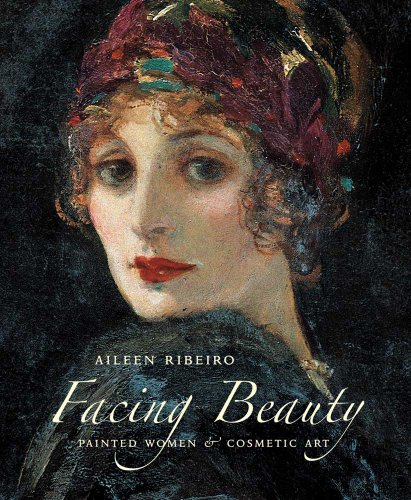 9780300124866: Facing Beauty: Painted Women and Cosmetic Art
