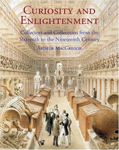 9780300124934: Curiosity and Enlightenment: Collectors and Collections from the Sixteenth to Nineteenth Century