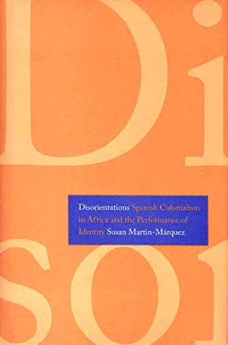 9780300125207: Disorientations: Spanish Colonialism in Africa and the Performance of Identity