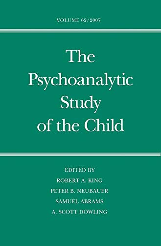 9780300125405: The Psychoanalytic Study of the Child: Volume 62 (The Psychoanalytic Study of the Child Series)