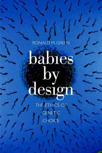 9780300125467: Babies by Design: The Ethics of Genetic Choice