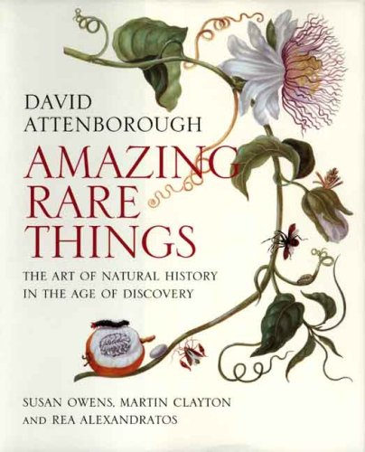 9780300125474: Amazing Rare Things: The Art of Natural History in the Age of Discovery