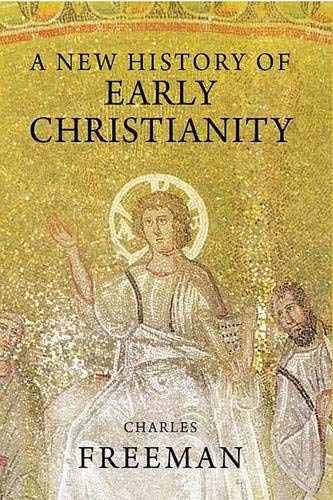 9780300125818: A New History of Early Christianity