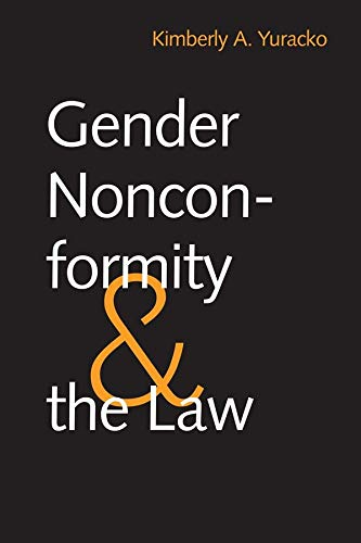 Gender Nonconformity and the Law (Hardback): Kimberly A. Yuracko