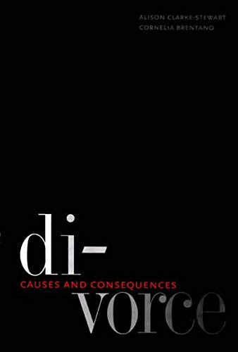 9780300125931: Divorce: Causes and Consequences (Current Perspectives in Psychology)