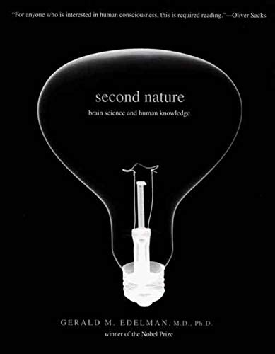9780300125948: Second Nature: Brain Science and Human Knowledge