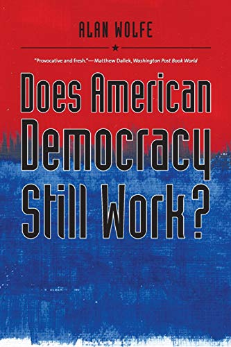 9780300126105: Does American Democracy Still Work? (The Future of American Democracy Series)