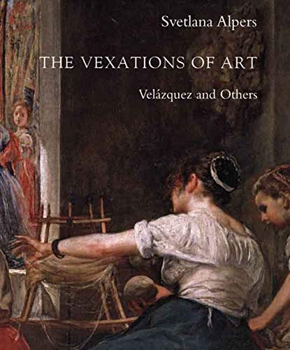 9780300126136: The Vexations of Art: Velázquez and Others