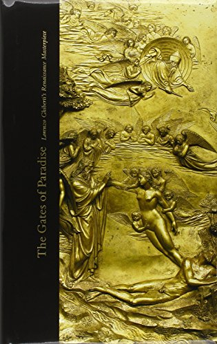 9780300126150: The Gates of Paradise: Lorenzo Ghiberti's Renaissance Masterpiece