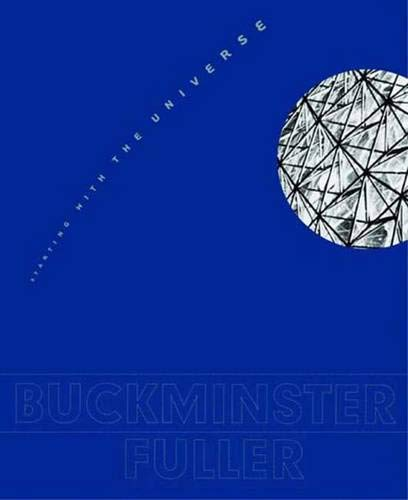 9780300126204: Buckminster Fuller: Starting with the Universe (Whitney Museum of American Art Book)