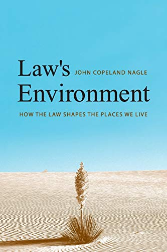 9780300126297: Law's Environment: How the Law Shapes the Places We Live
