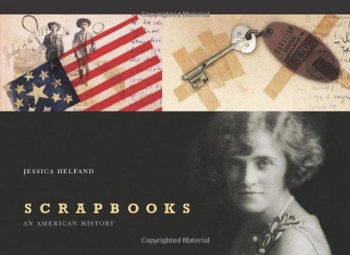 9780300126358: Scrapbooks: An American History